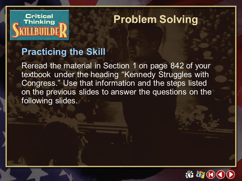 CT Skill Builder 4 Evaluate the effectiveness of the solution. This will help you determine if you have solved the problem. If you earn better scores