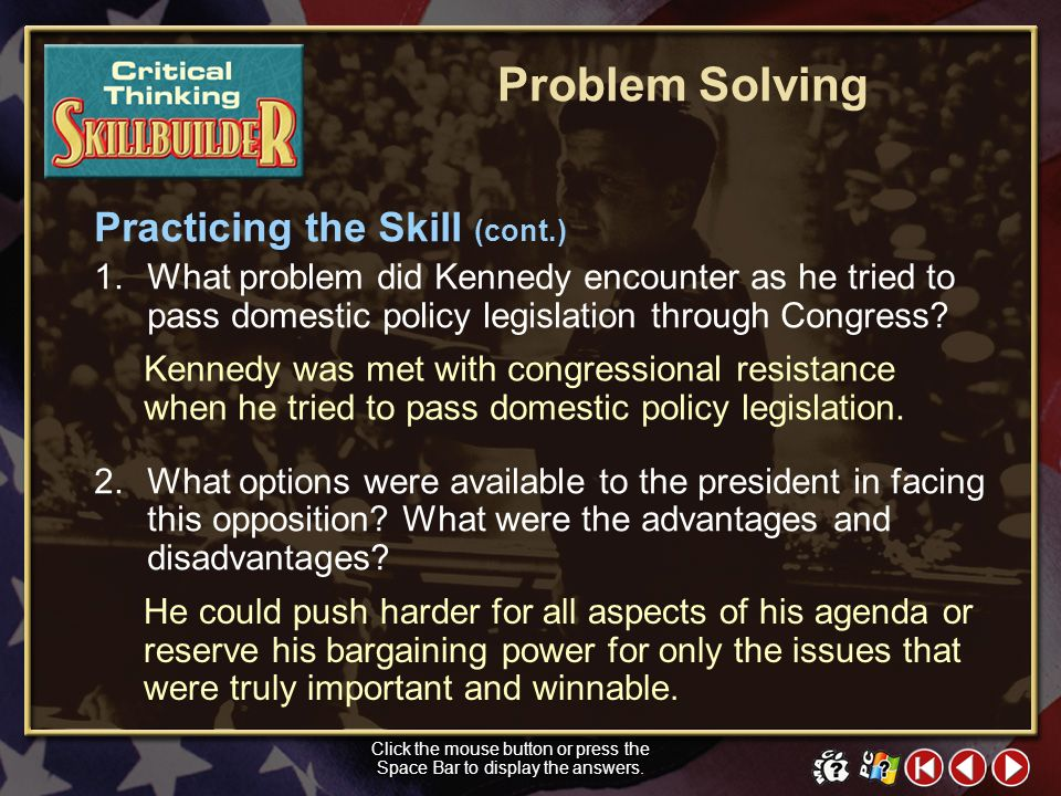 CT Skill Builder 5 Practicing the Skill Reread the material in Section 1 on page 842 of your textbook under the heading Kennedy Struggles with Congres