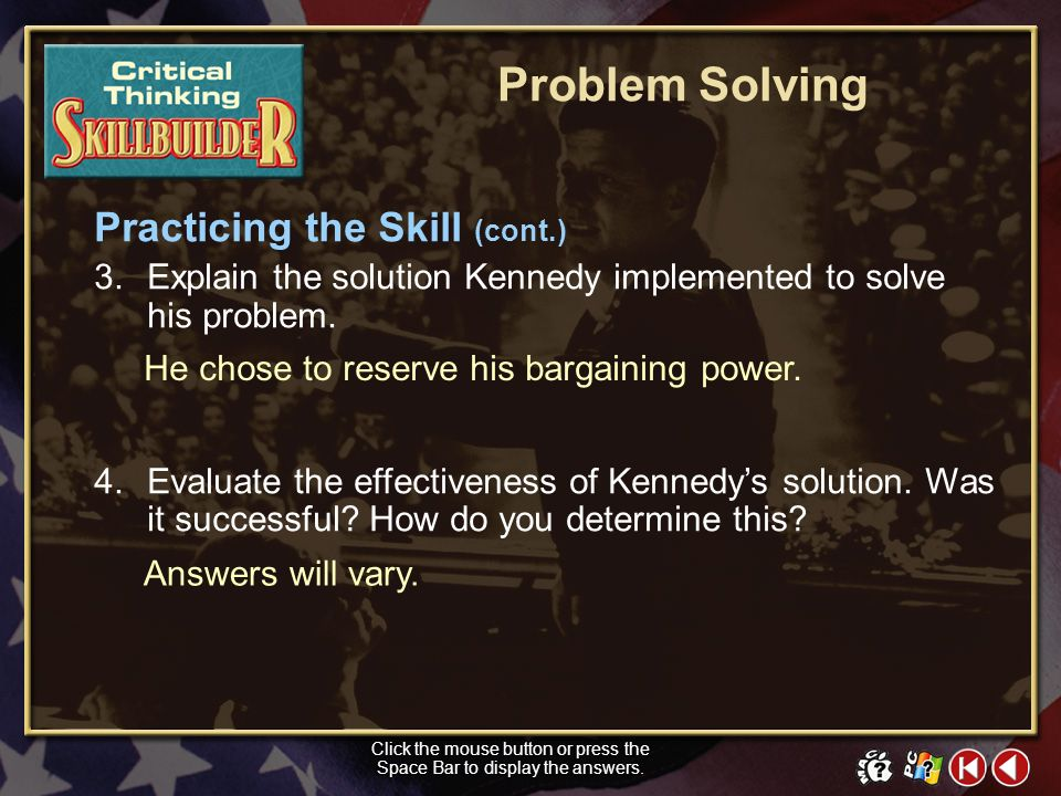 1.What problem did Kennedy encounter as he tried to pass domestic policy legislation through Congress? 2.What options were available to the president