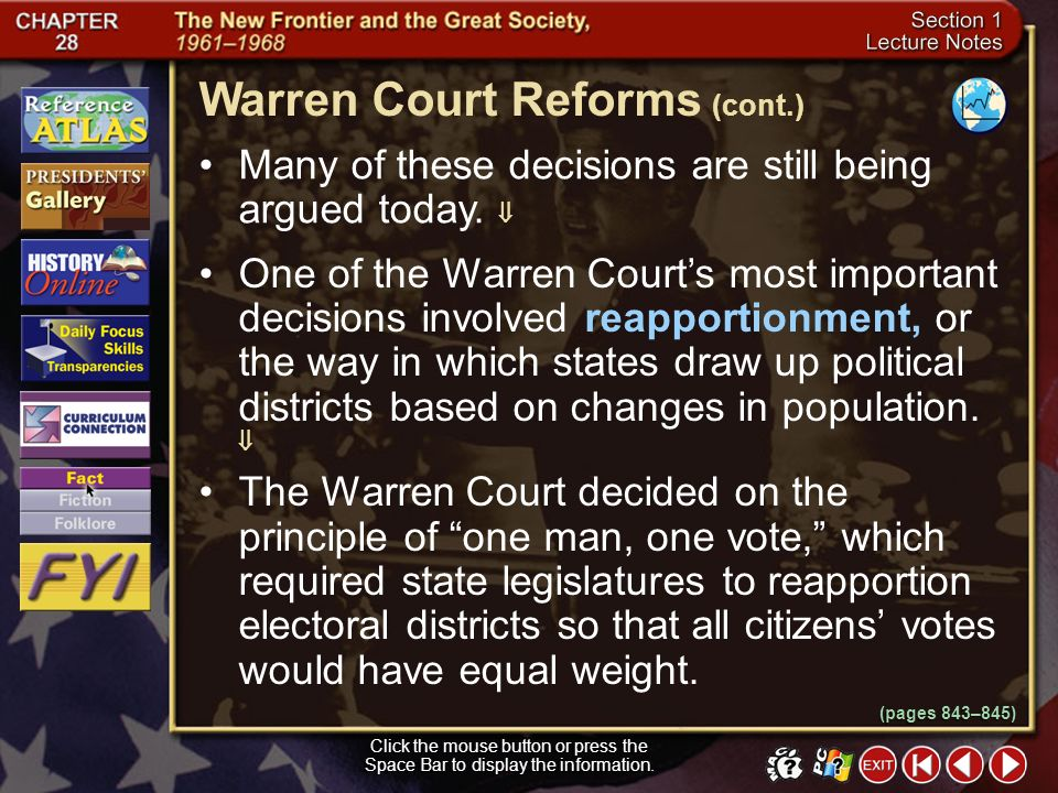 Section 1-18 Click the mouse button or press the Space Bar to display the information. Warren Court Reforms Social issues were a focus during Kennedys