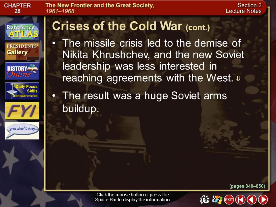 Section 2-12 The Cuban missile crisis, as it became known, brought the world to the edge of a nuclear war. Both sides agreed to work out a plan to eas