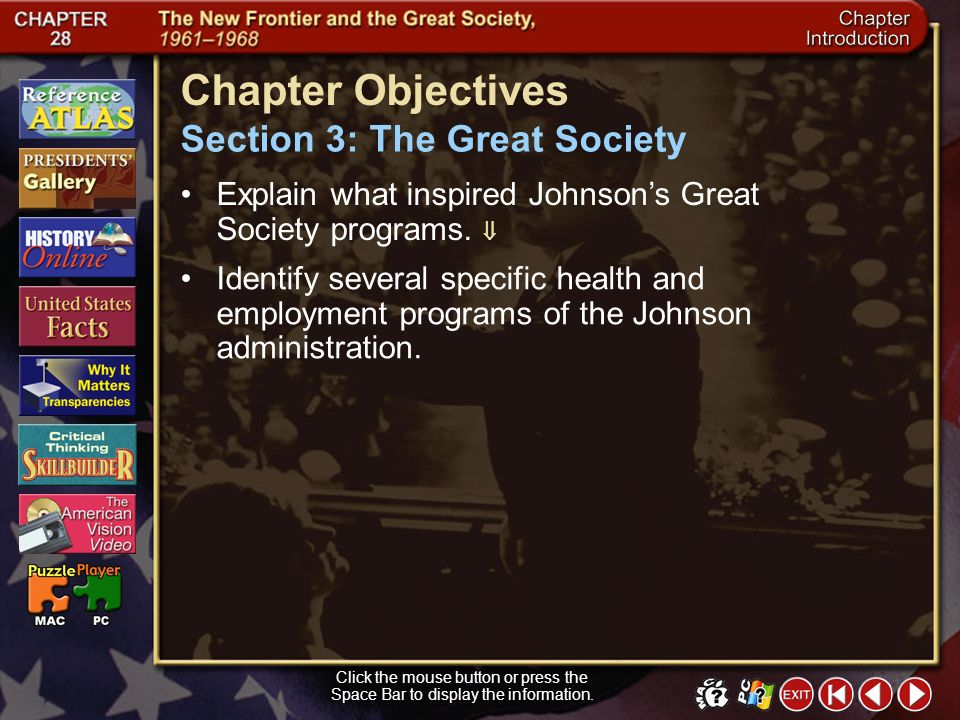 Section 3-9 The Great Society Click the mouse button or press the Space Bar to display the information.