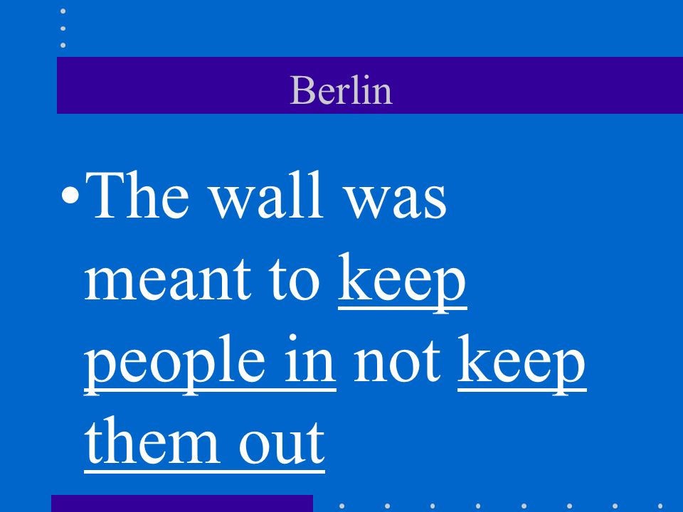 Berlin The wall was meant to keep people in not keep them out