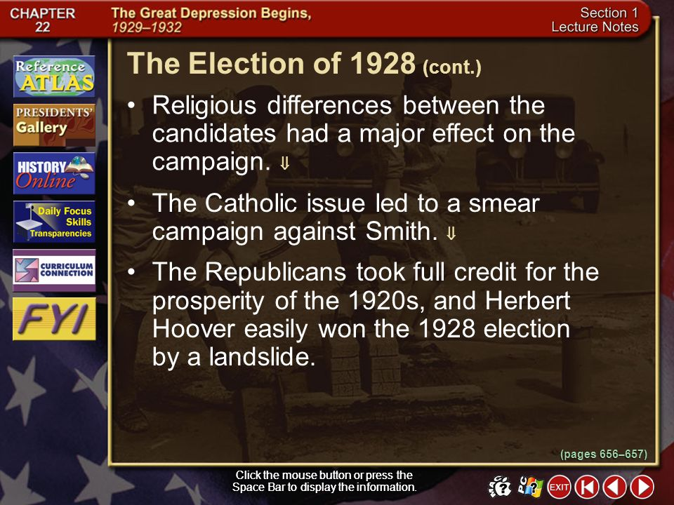 Section 1-5 The Election of 1928 Click the mouse button or press the Space Bar to display the information. The 1928 election placed former head of the
