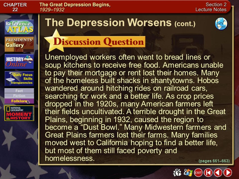 Section 2-8 What happened to unemployed workers and Midwestern and Great Plains farmers during the Depression? Click the mouse button or press the Spa