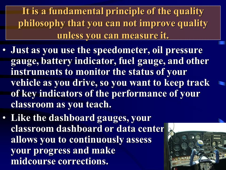 It is a fundamental principle of the quality philosophy that you can not improve quality unless you can measure it.