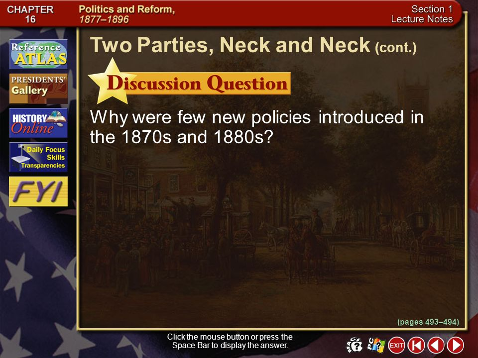 Section 1-11 Click the mouse button or press the Space Bar to display the information. In 1876 and 1888, the presidential candidate lost the popular v