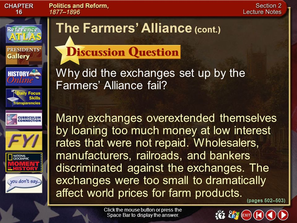 Section 2-14 Members of the Kansas Alliance formed the Peoples Party, or Populists, to push for political reforms that would help farmers solve their