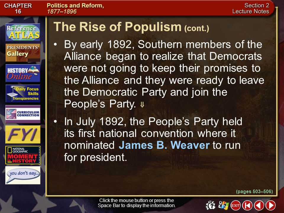 Section 2-16 (pages 503–506) The Rise of Populism Click the mouse button or press the Space Bar to display the information. In 1890 the Farmers Allian