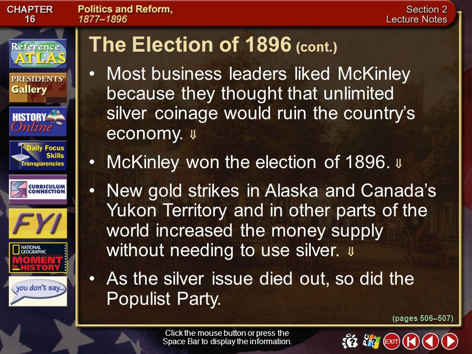Section 2-22 (pages 506–507) The Election of 1896 Click the mouse button or press the Space Bar to display the information. The Democrats nominated Wi