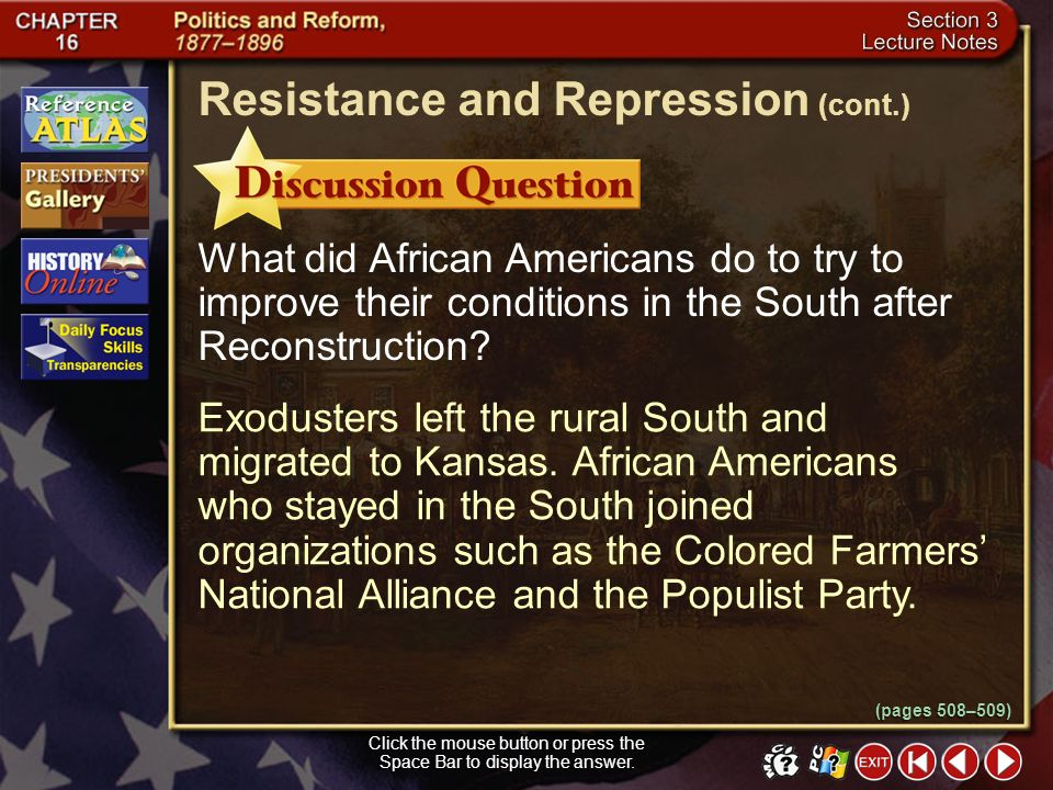 Section 3-7 By 1890 election officials in the South began using methods to make it difficult for African Americans to vote. Resistance and Repression