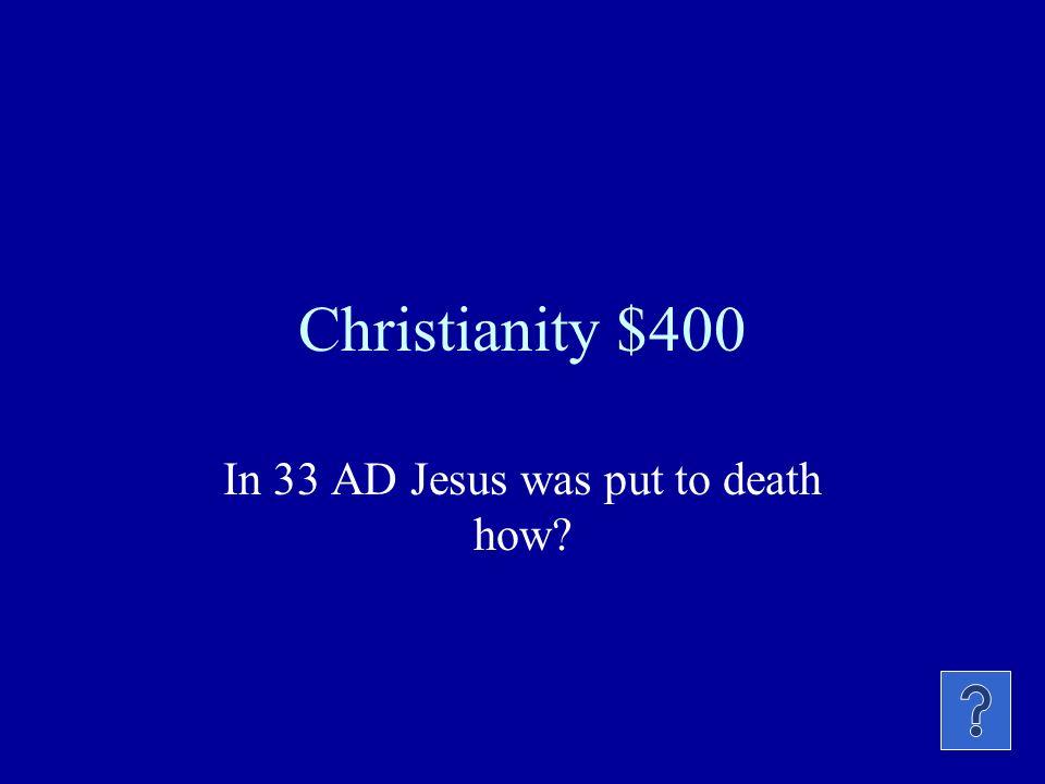 Christianity $300 City near Jerusalem where it is said Jesus was born.