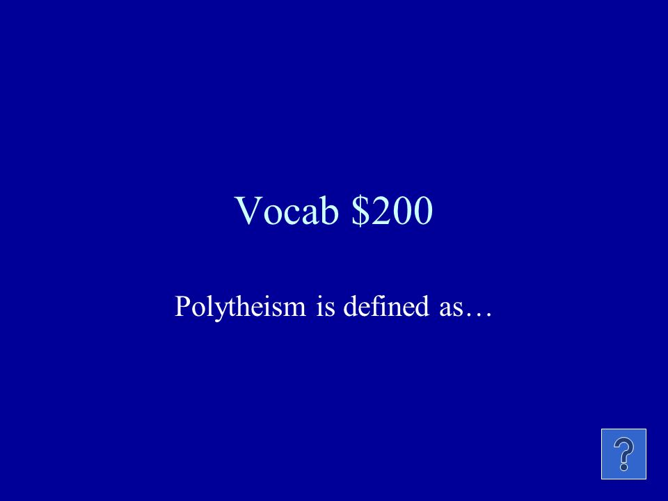 Vocab $100 Word that means the belief in one God.