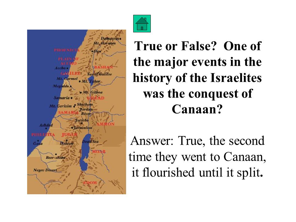 True or False? One of the major events in the history of the Israelites was the conquest of Canaan ?