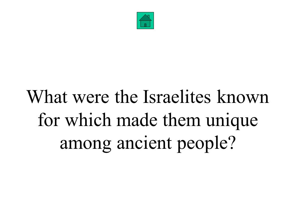True or False? One of the major events in the history of the Israelites was the conquest of Canaan? Answer: True, the second time they went to Canaan,