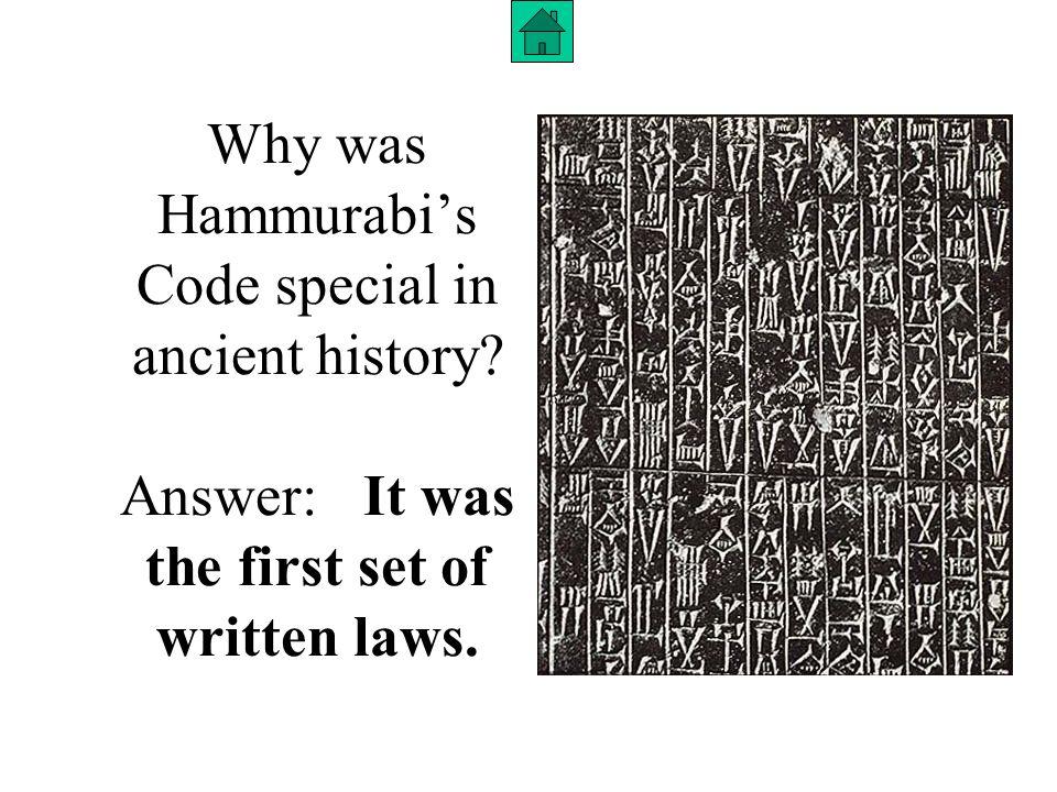 Why was Hammurabis code special?