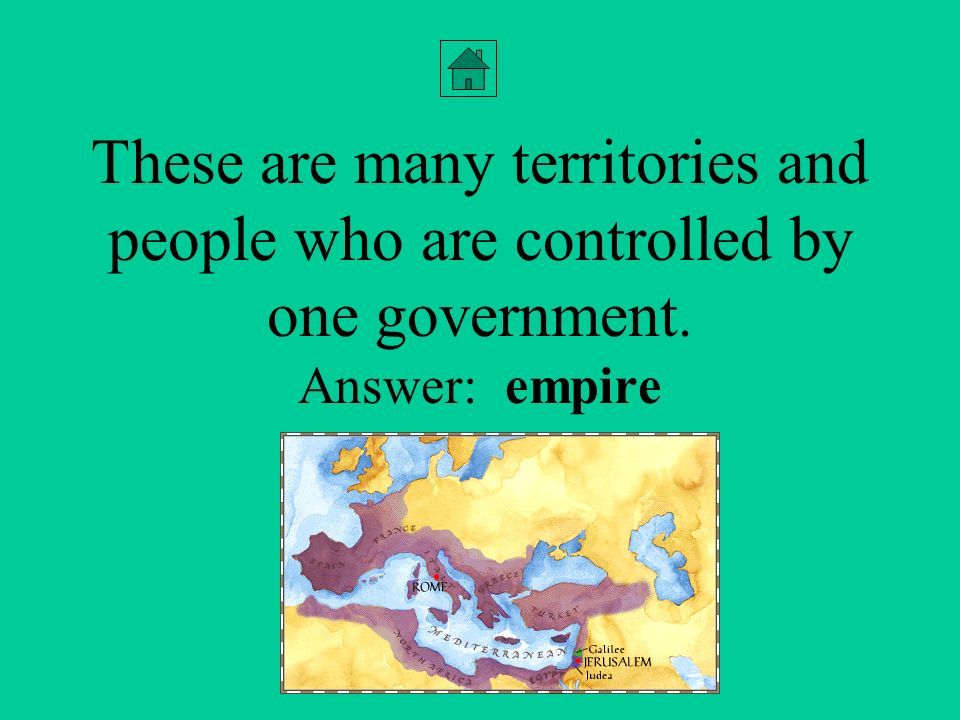 These are many territories and people who are controlled by one government. Answer: empire