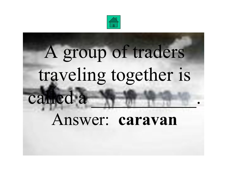 A group of traders traveling together is called a ___________.