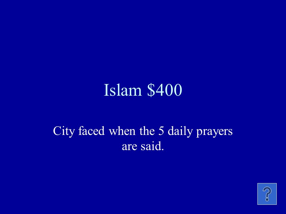 Islam $300 This city is the 3 rd holiest city in the Islamic religion. It is wear the Al- Aqsa Mosque is located.