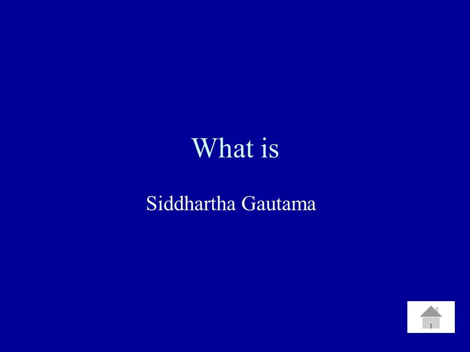 What is Siddhartha Gautama