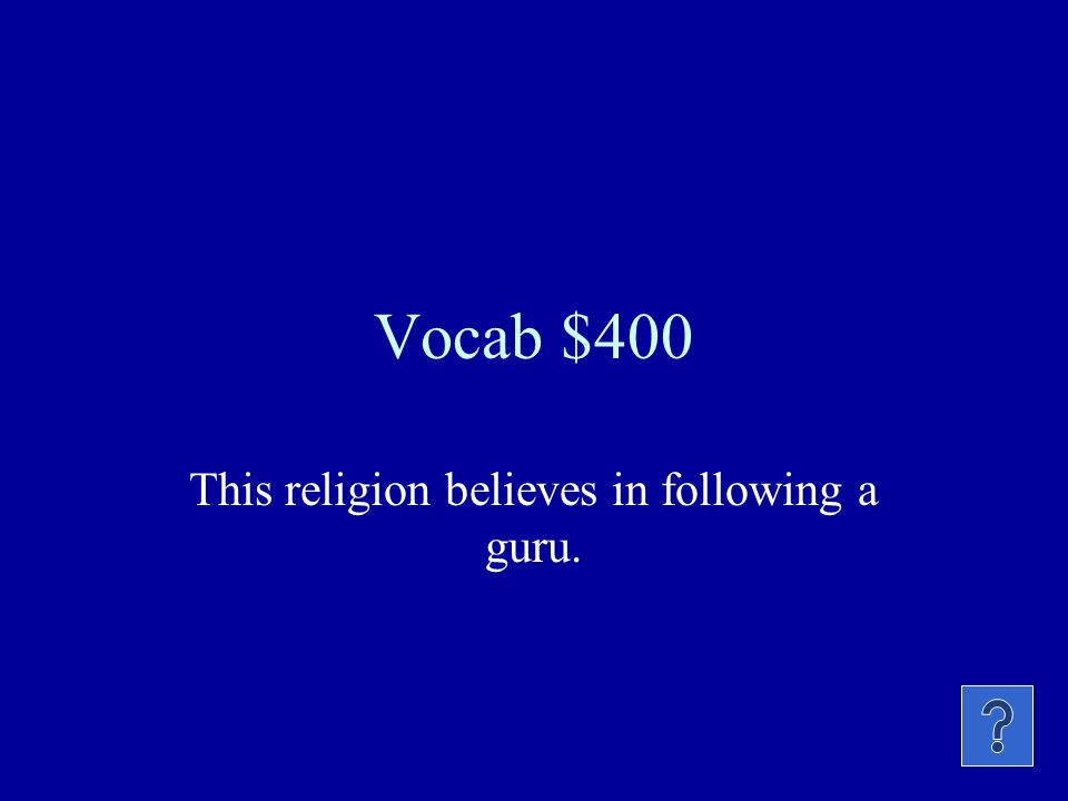 Vocab $300 The sacred text of Hinduism.