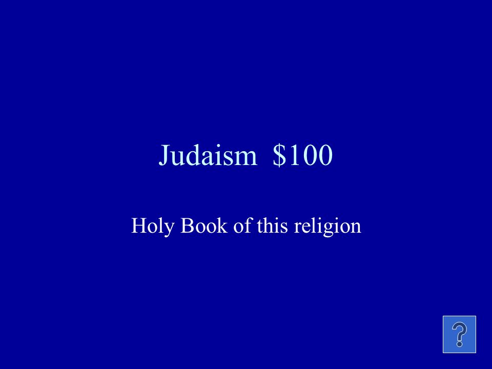 Judaism $100 Holy Book of this religion