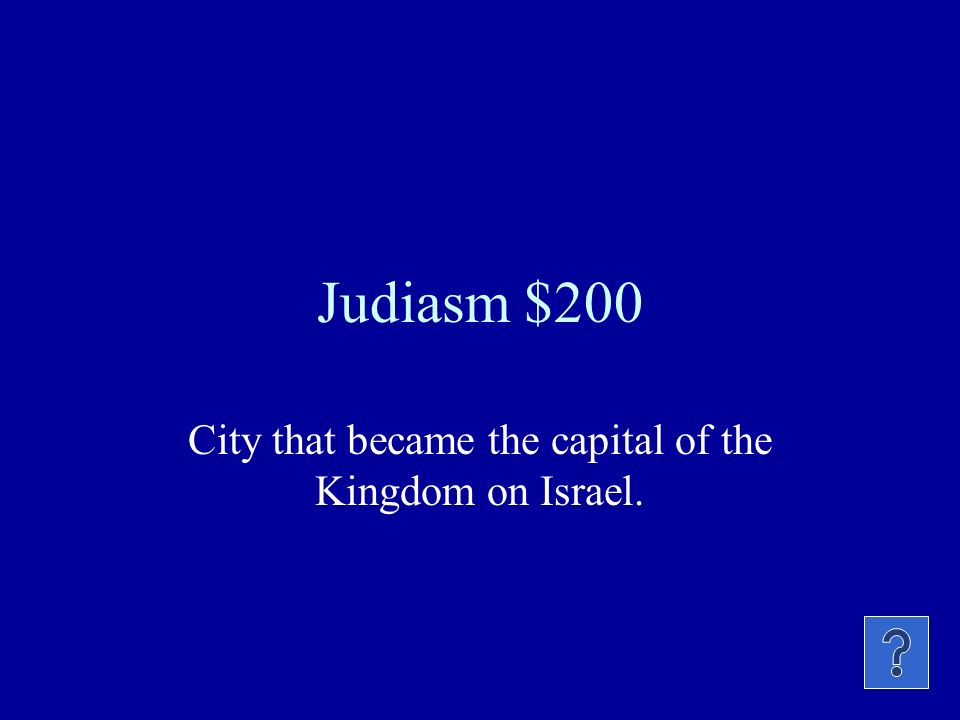 Judiasm $200 City that became the capital of the Kingdom on Israel.