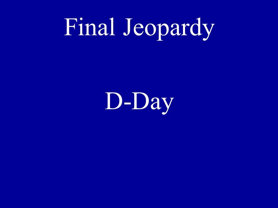 D-Day Final Jeopardy