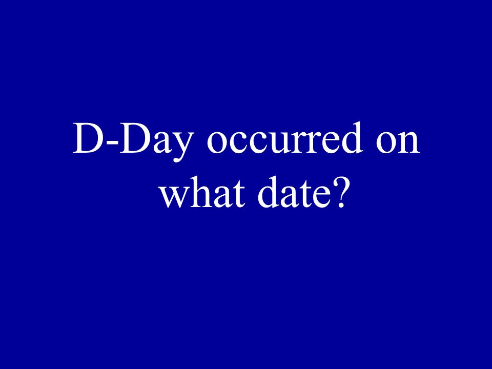 D-Day occurred on what date?