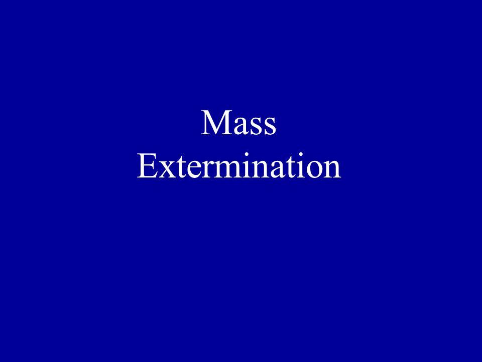 Mass Extermination