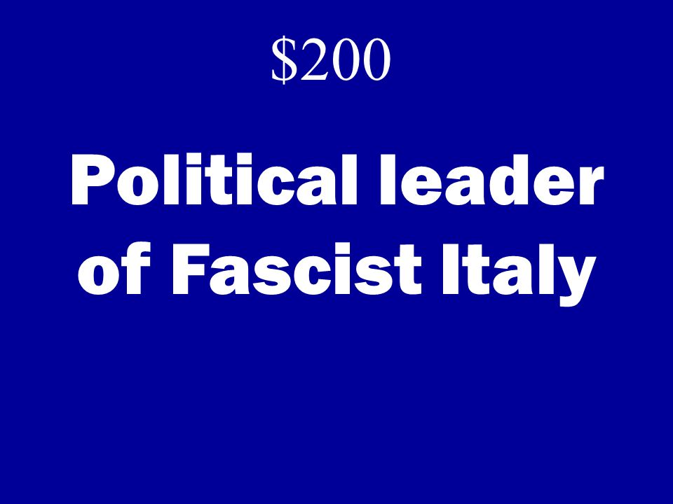 Political leader of Fascist Italy $200