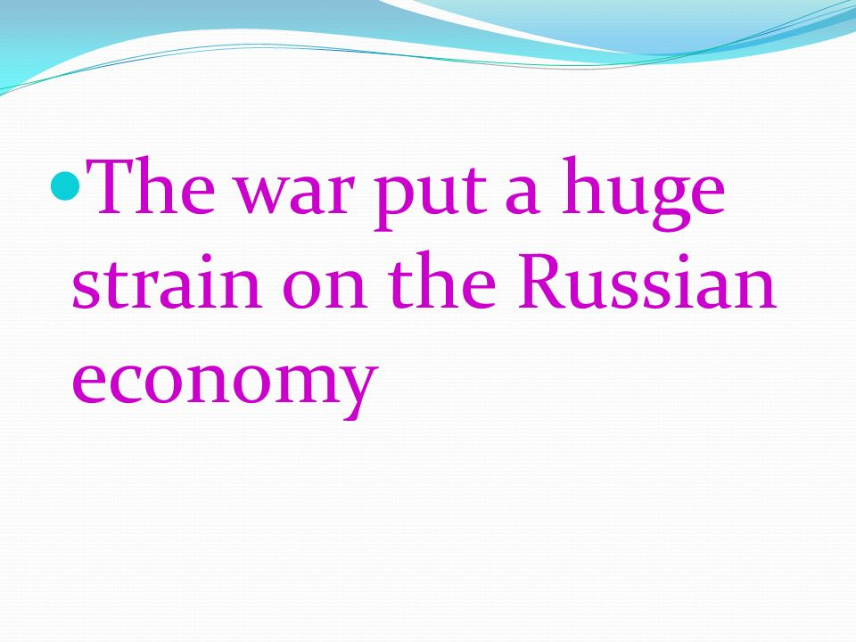 The war put a huge strain on the Russian economy