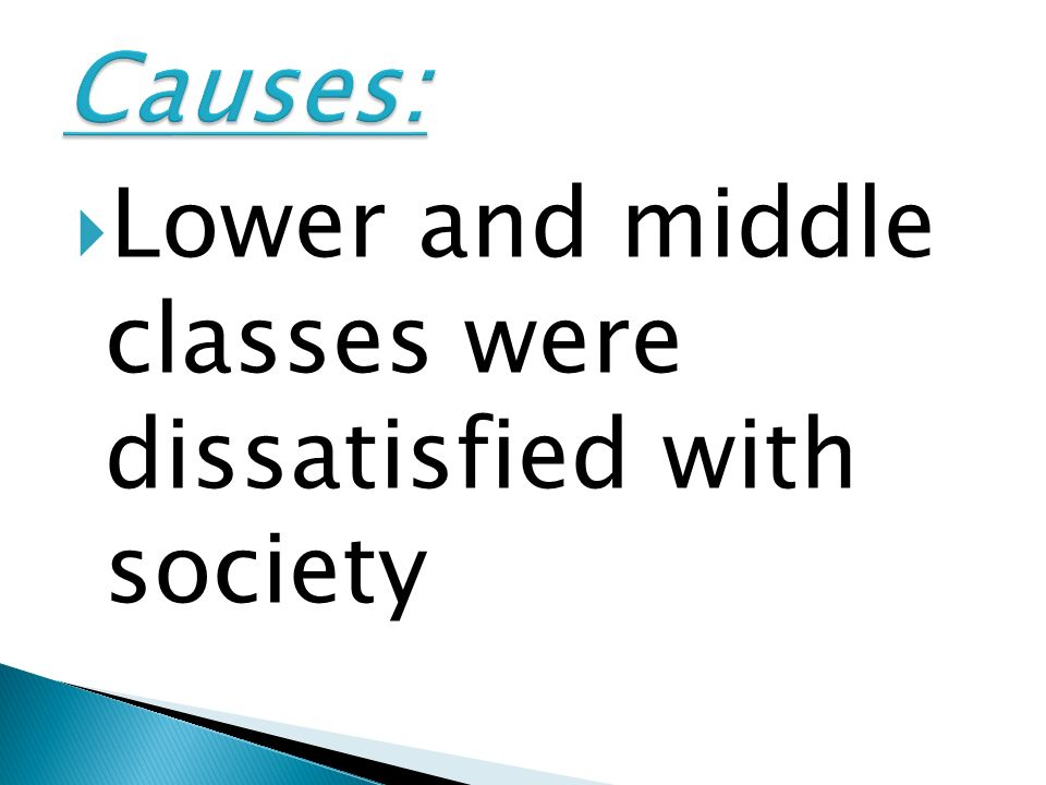 Lower and middle classes were dissatisfied with society