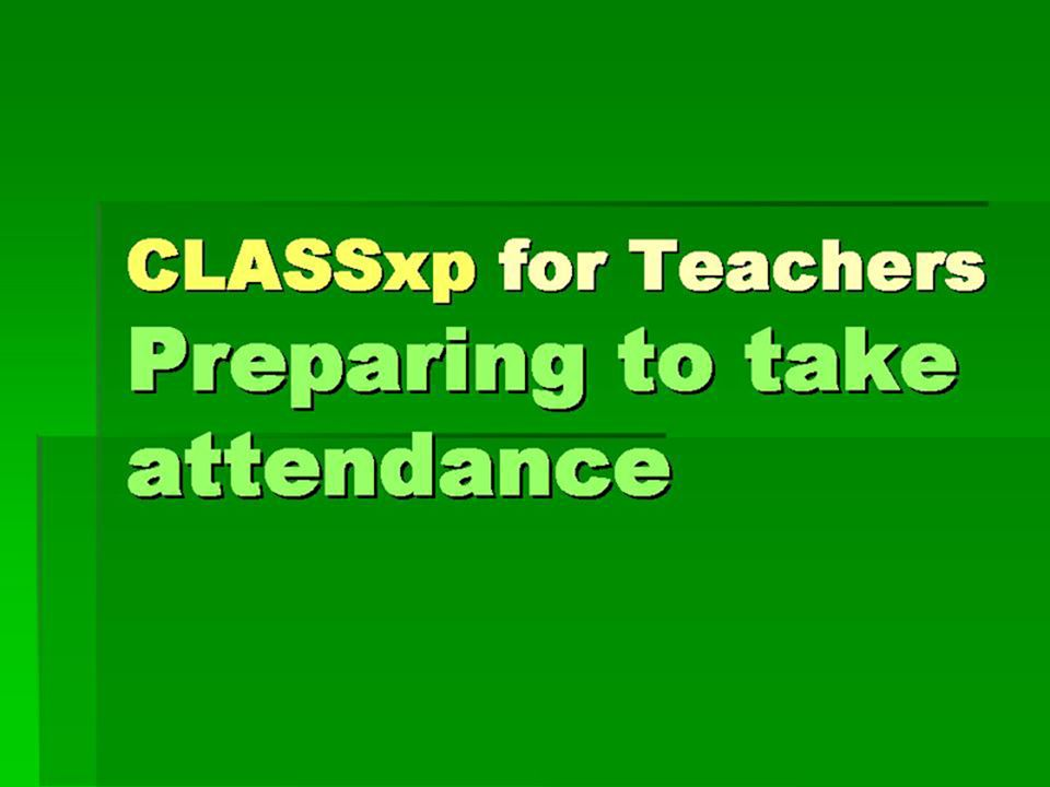 CLASSxp for Teachers Preparing to take attendance