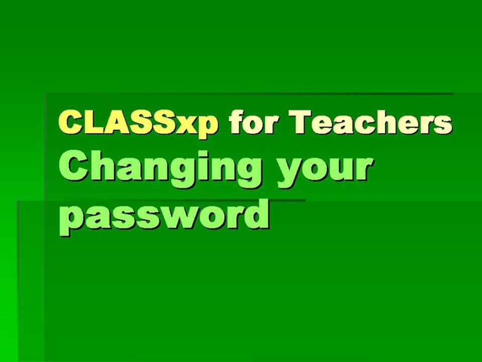 CLASSxp for Teachers Changing your password
