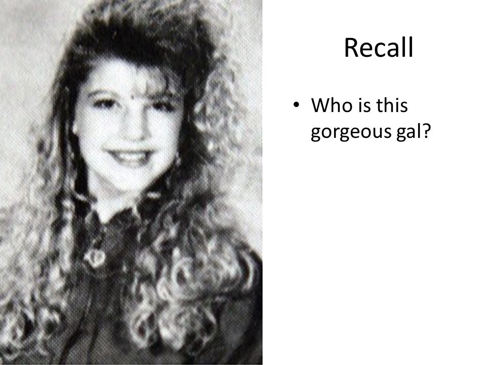 Recall Who is this gorgeous gal?