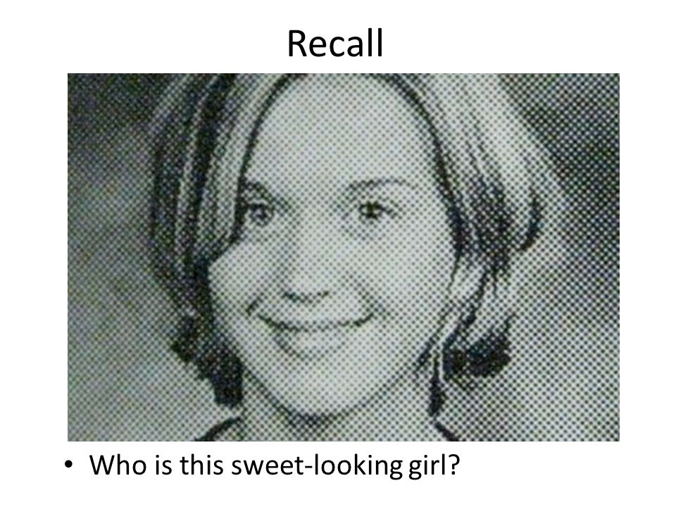 Recall Who is this sweet-looking girl?