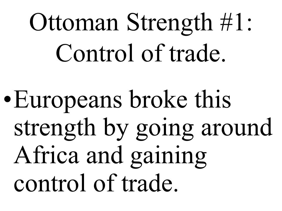 Ottoman Strength #1: Control of trade.