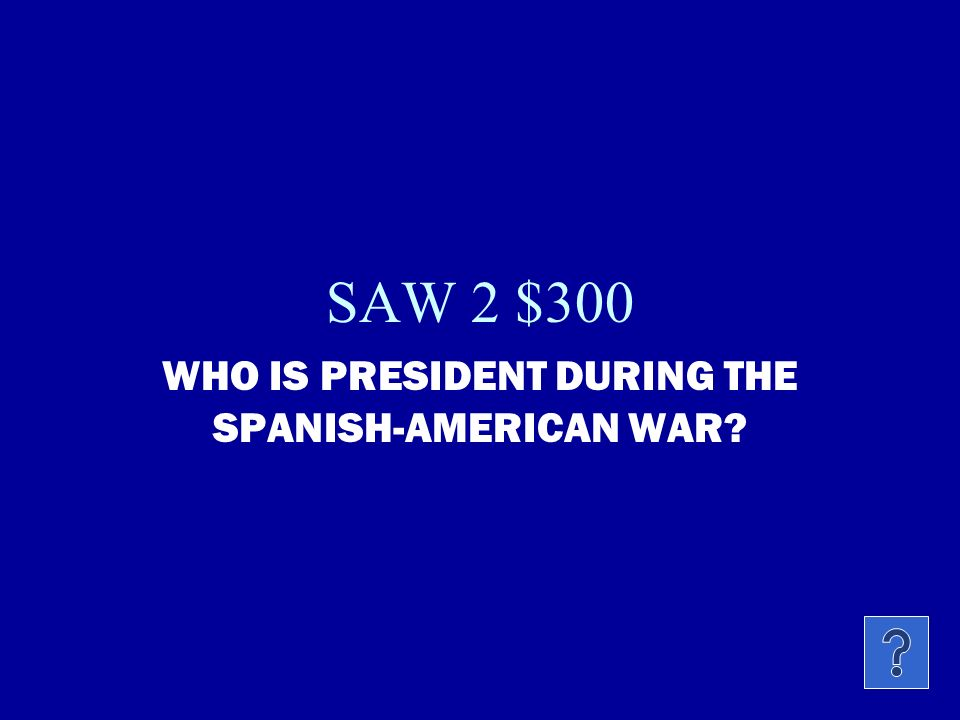SAW 2 $200 AFTER THE SPANISH AMERICAN WAR, SPAIN GAVE THE U.S. CONTROL OF THE FOLLOWING TERRITORIES