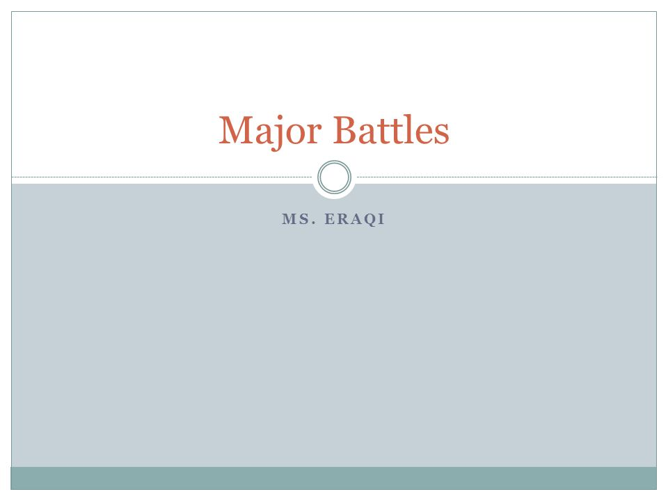 MS. ERAQI Major Battles