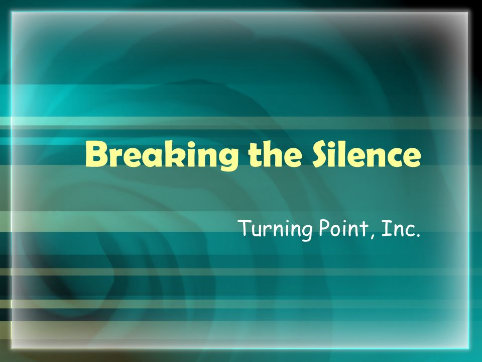 Breaking the Silence Turning Point, Inc.