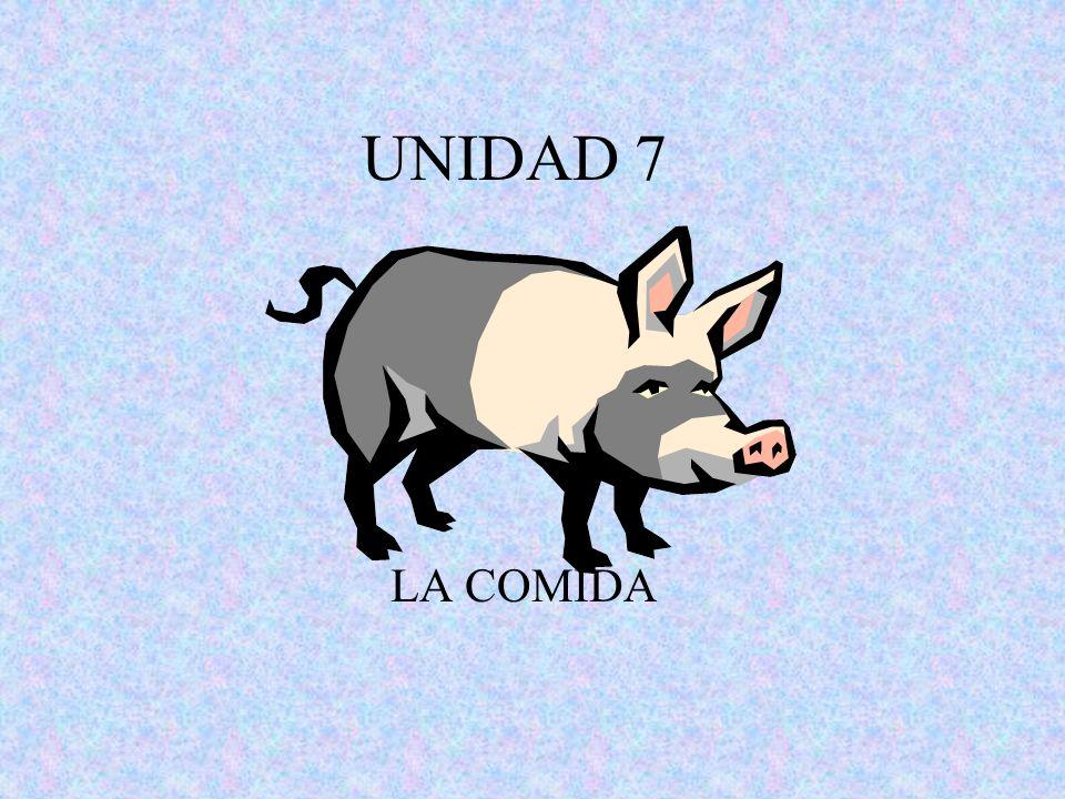 UNIDAD 7 LA COMIDA