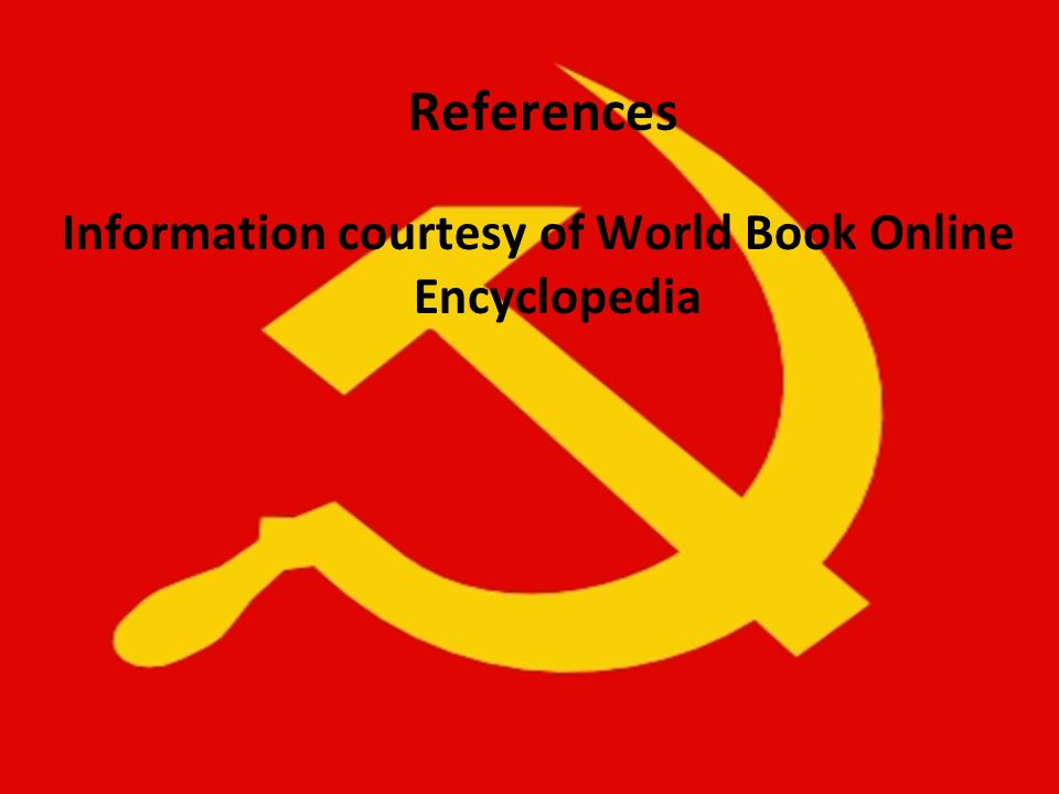 References Information courtesy of World Book Online Encyclopedia