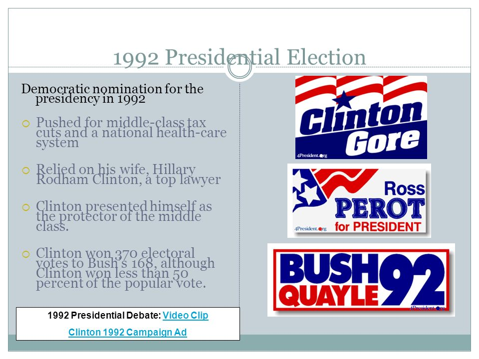 1992 Presidential Election Democratic nomination for the presidency in 1992 Pushed for middle-class tax cuts and a national health-care system Relied