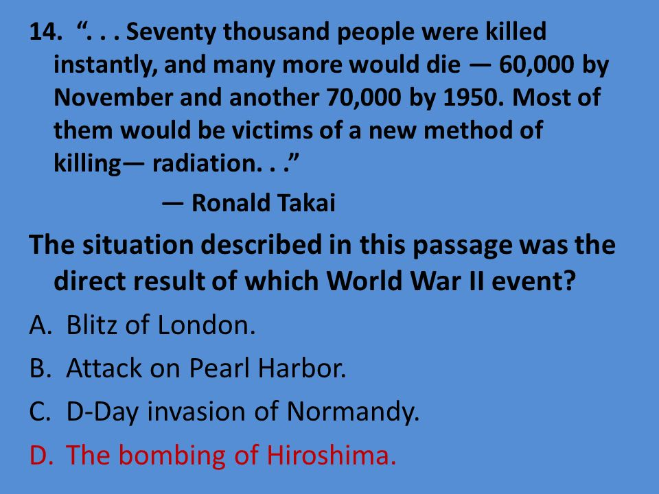 14.... Seventy thousand people were killed instantly, and many more would die 60,000 by November and another 70,000 by 1950. Most of them would be vic