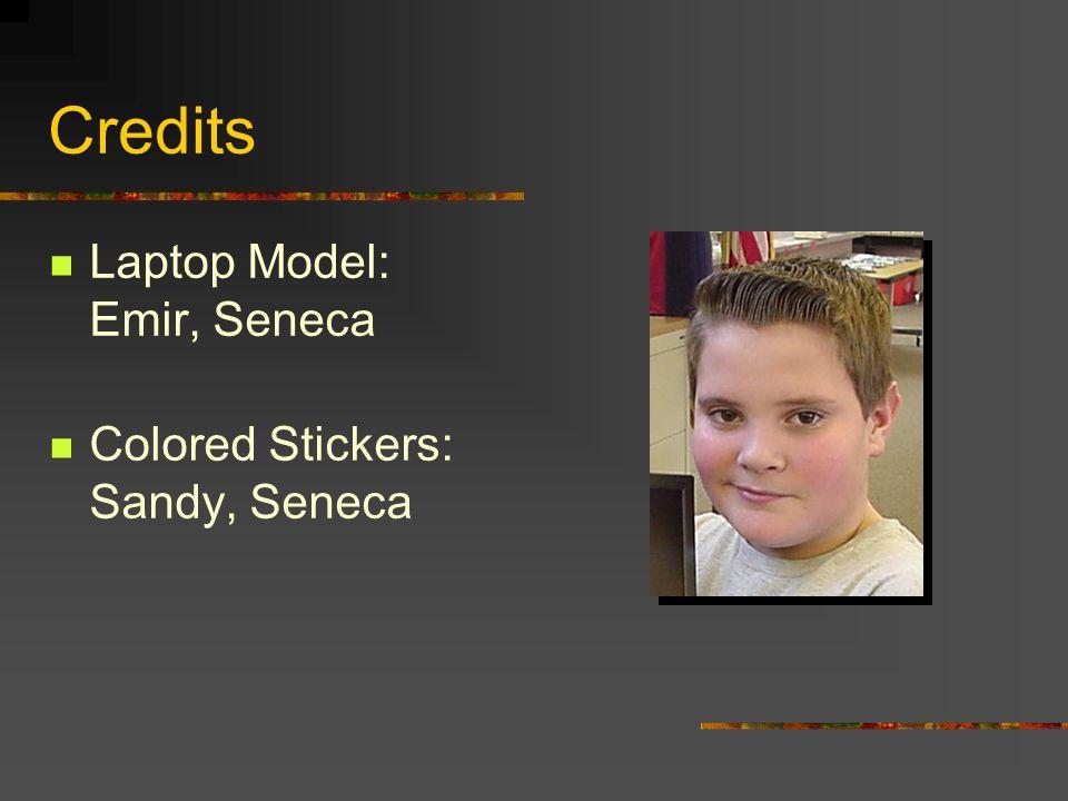 Credits Laptop Model: Emir, Seneca Colored Stickers: Sandy, Seneca