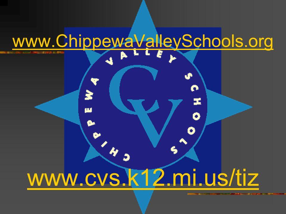 www.ChippewaValleySchools.org www.cvs.k12.mi.us/tiz