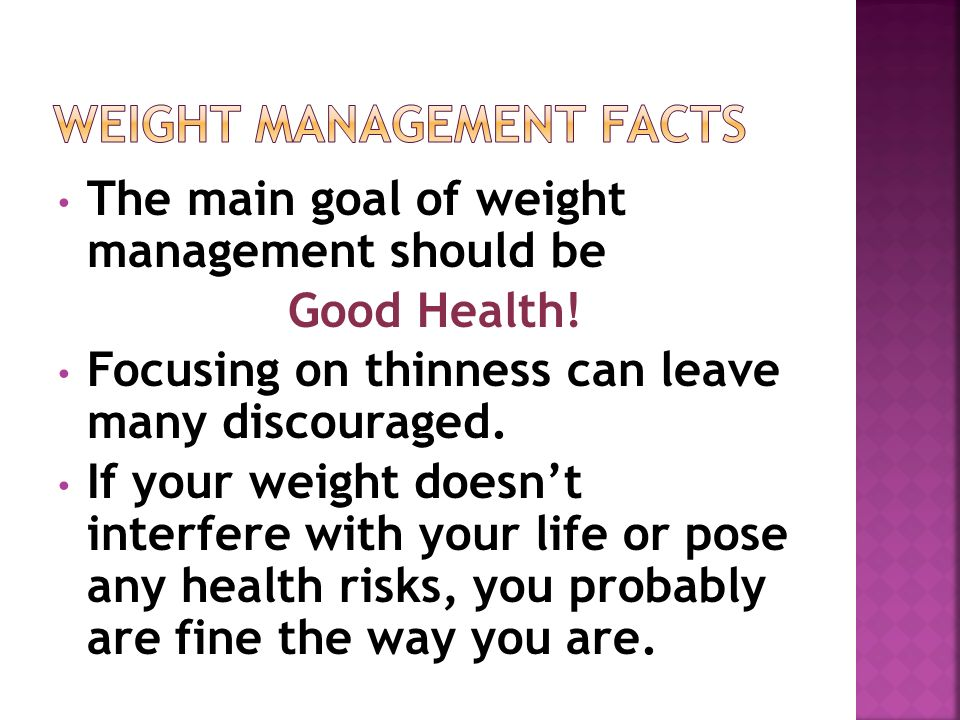 The main goal of weight management should be Good Health.