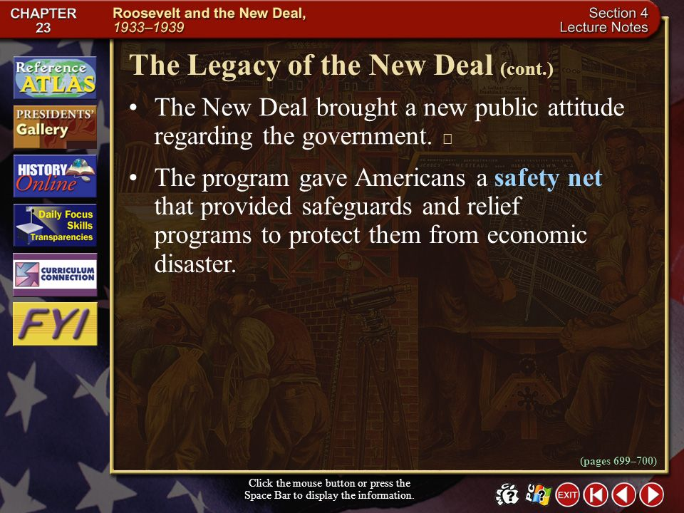 Section 4-17 The Legacy of the New Deal Click the mouse button or press the Space Bar to display the information. The New Deal had limited success, bu
