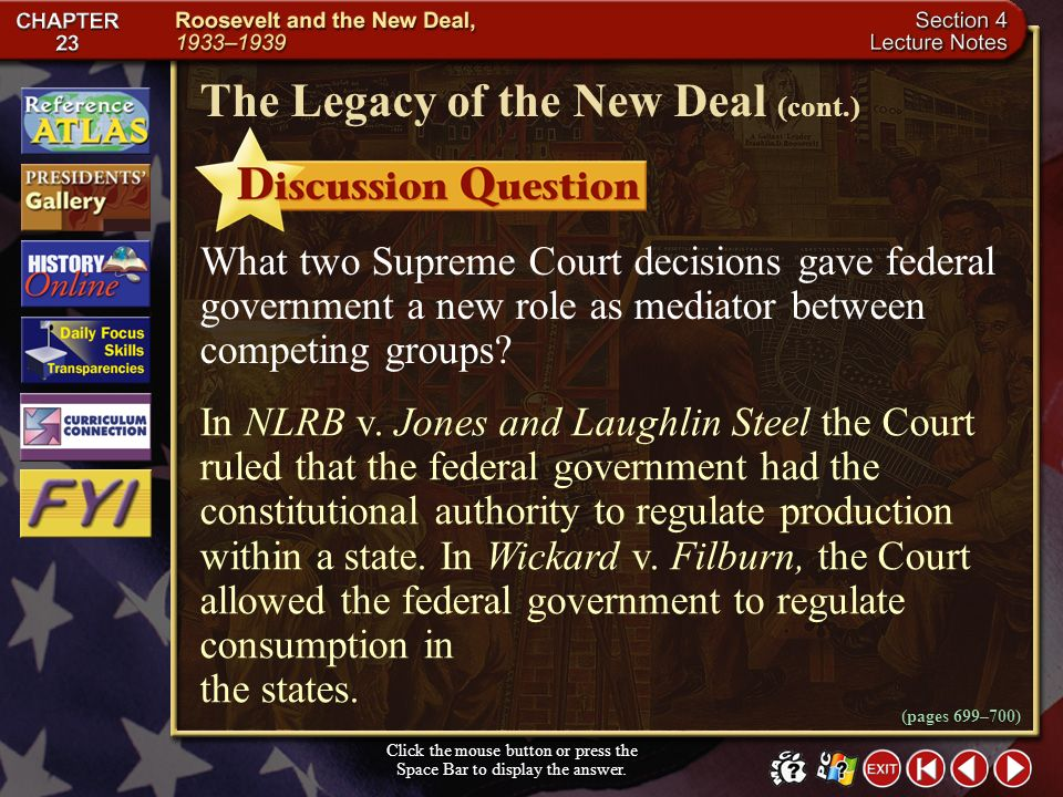 Section 4-18 The New Deal brought a new public attitude regarding the government. The program gave Americans a safety net that provided safeguards and